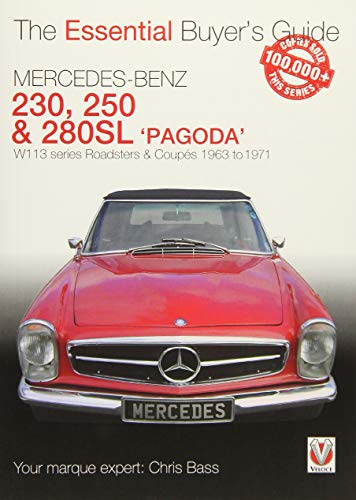 - Mercedes Benz Pagoda 230SL, 250SL & 280SL roadsters & coupés: W113 series Roadsters & Coupés 1963 to 1971 (Essential Buyer's Guide)
