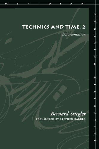 Technics and Time, 2: Disorientation (Meridian: Crossing Aesthetics)