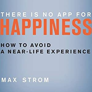 There Is No App for Happiness Audiobook
