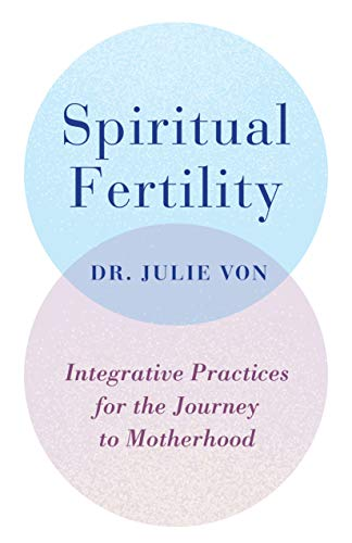 Pdf Fitness Spiritual Fertility: Integrative Practices for the Journey to Motherhood