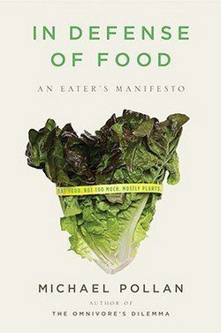Michael Pollan: In Defense of Food : An Eater's Manifesto (Hardcover); 2008 Edition