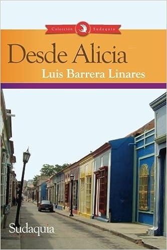 Desde Alicia: Amazon.es: Luis Barrera Linares: Libros