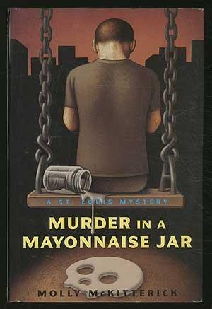 Murder in a Mayonnaise Jar