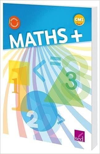 Lire Maths+ CM1 : Manuel de l'élève pdf