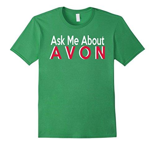 Ask Me About Avon T-Shirts - Avon For Gift 3XL Grass (Avon T-shirt T-shirts)