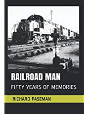 RAILROAD MAN: FIFTY YEARS OF MEMORIES