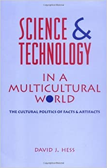 Book Science and Technology in a Multicultural World by David J. Hess (1995-04-15)
