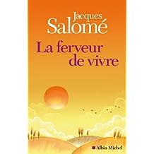 La Ferveur de vivre (French Edition)
