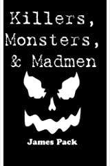 Killers, Monsters, and Madmen (Volume 1) Paperback