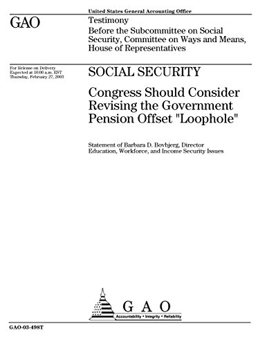Social Security  Congress Should Consider Revising The Government Pension Offset Loophole