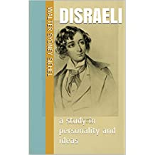 DISRAELI: a study in personality and ideas