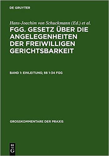 Jansen/Schuckmann/Sonnenfeld - FGG - Gesetz uber die Angelegenheiten der freiwilligen Gerichtsbarkeit - Kommentar: Einleitung - 1-34 FGG Band 1