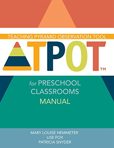 Teaching Pyramid Observation Tool for Preschool Classrooms (TPOT) Manual