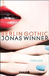 Berlin Gothic: Thriller