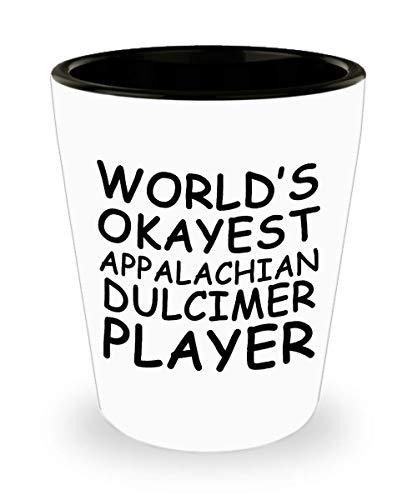 (Funny World's okayest Appalachian dulcimer player Shot Glass - Gift Idea Unique Music Birthday Present Novelty Appreciation Cup Ceramic For Men Women)