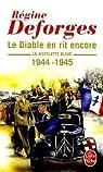 La Bicyclette bleue, tome 3 : Le diable en rit encore 1944-1945 par Régine Deforges