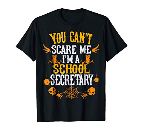 You Can't Scare Me I'm a School Secretary Halloween Shirt