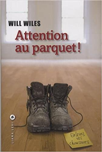 Will Wiles - Attention au parquet ! sur Bookys