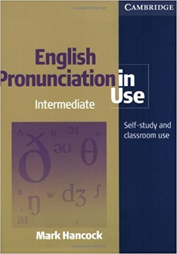 English Pronunciation In Use Intermediate With Answers Audio Cds And Cd Rom By Hancock Mark Donna Sylvie Published By Cambridge University Press Paperback Books