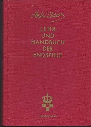 Lehr-und Handbuch Der Endspiele: Band 2, Die Elementaren Mattführungen, Die Bauernendspiele, Springer- Une Läuger-Endspiele, 913 Diagramme