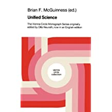 Unified Science: The Vienna Circle Monograph Series originally edited by Otto Neurath, now in an English edition