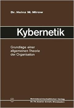 Kybernetik: Grundlage einer allgemeinen Theorie der Organisation (German Edition)