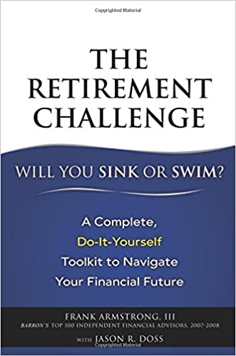 The retirement challenge will you sink or swim a complete do it a complete do it yourself toolkit to navigate your financial future frank armstrong iii jason r doss 9780132361323 amazon books solutioingenieria Choice Image