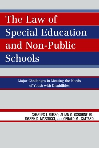 The Law of Special Education and Non-Public Schools: Major Challenges in Meeting the Needs of Youth with Disabilities