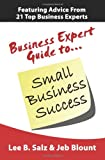 Business Expert Guide to Small Business Succcess, , 1935602047