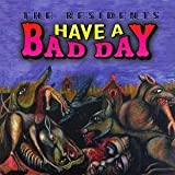 Have a Bad Day by Residents