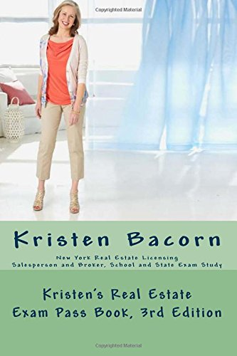 Kristen's Real Estate Exam Pass Book: New York State Real Estate Licensing, School and State, Salesperson and Broker