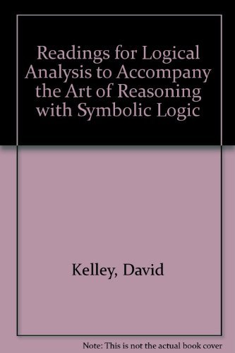 Readings for Logical Analysis to Accompany the Art of Reasoning with Symbolic Logic