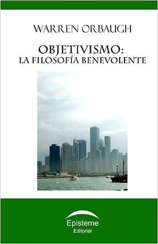 Objetivismo: la filosofía benevolente (Spanish Edition) (Spanish) 2nd Edition