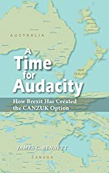 A Time For Audacity: How Brexit Has Created The CANZUK Option