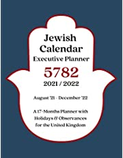 Jewish Calendar Executive Planner 5782 2021/2022: A 17-Months Planner with Holidays & Observances for UNITED KINGDOM | August '21 - December '22 Monthly Agenda-Planning Appointment Book | Rosh Hashana 5782 Gift Idea