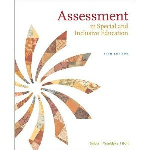 Assessment In Special and Inclusive Education 11e 11th Edition Eleventh Edition By John Salvia James Ysseldyke Sara Bolt U.S. Edition Textbook Copyright 2010