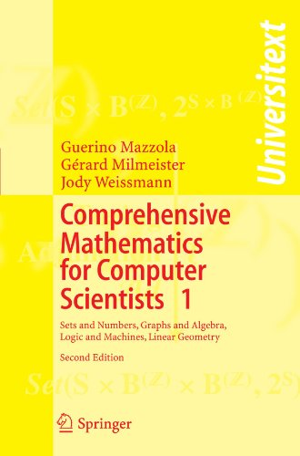 Automat Set - Comprehensive Mathematics for Computer Scientists 1: Sets and Numbers, Graphs and Algebra, Logic and Machines, Linear Geometry (Universitext)