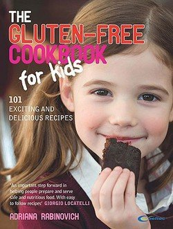 The Gluten-Free Cookbook for Kids : 101 Exciting and Delicious Recipes (Paperback)--by Adriana Rabinovich [2009 Edition]
