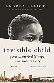 Invisible Child: Poverty, Survival & Hope in an American