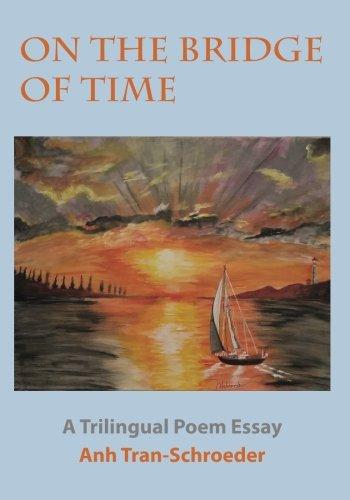On The Bridge Of Time: A Trilingual Poem Essay