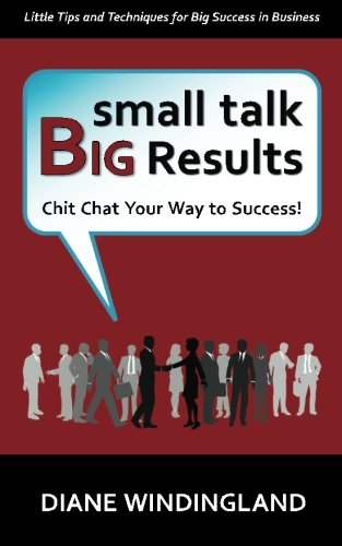 Small Talk, Big Results: Chit Chat Your Way to Success!