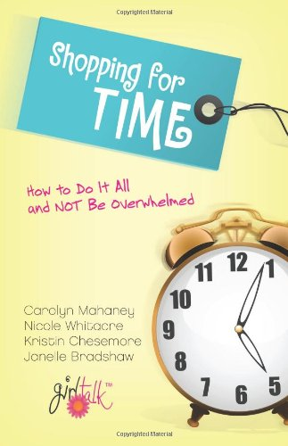 Shopping for Time: How to Do It All and NOT Be Overwhelmed