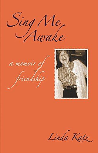 Sing Me Awake: A Memoir of Friendship