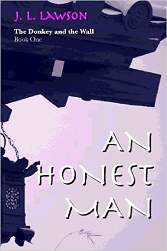 Book the Donkey and the Wall, Book One: An Honest Man: Volume 1