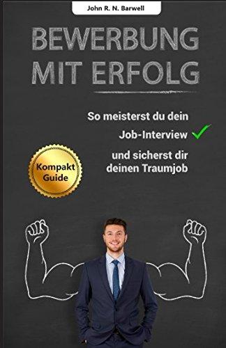 Bewerbung mit Erfolg: So meisterst du dein Job-Interview und sicherst dir deinen Traumjob