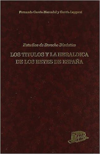 Estudios de Derecho dinástico: Los títulos y heráldica de los ...