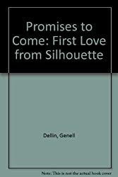 Promises to Come: First Love from Silhouette