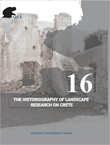 The Historiography of Landscape Research on Crete (Archaeological Studies Leiden University)