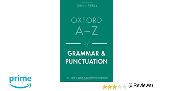 Oxford a z of grammar and punctuation john seely 9780199669189 oxford a z of grammar and punctuation john seely 9780199669189 amazon books fandeluxe