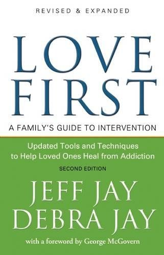 Love First: A Family's Guide to Intervention First Love